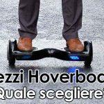 HoverBoard Prezzo: Lusso, Intermedi, Economici!